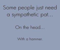soooooooo true!  can we have take your hammer to work day??