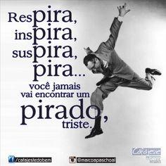 """Bom dia, Mundão 😍 Não seja um """"#Quarta-feira"""" na vida! 😅 #Pirado #frases #pensamentos #sabedoria #humor #SP #RioPreto #Brasil"""