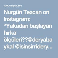 """Nurgün Tezcan on Instagram: """"Yakadan başlayan hırka ölçüleri@deryabaykal @isinsirrideryada @ogretmenyun @anatolya_iplik @kurkcu_han_"""""""