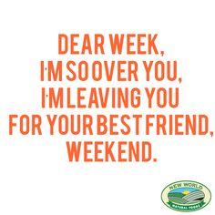 Weekend is your best friend! Your Best Friend, Best Friends, Food Inc, Beat Friends, Bestfriends, Bffs