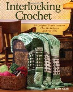 Interlocking Crochet: 80 Original Stitch Patterns...