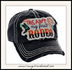 5adb074efd92b Embroidered THIS AIN T MY FIRST RODEO  Lasso Cowgirl Boot Distressed Black  Black Cap
