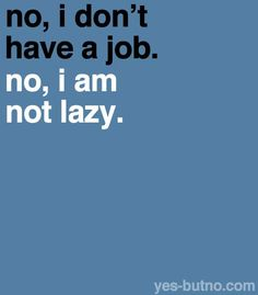 Unemployed not lazy by #yesbutno #design