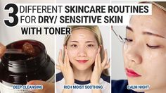 3 Different Skincare Routines For Dry/Sensitive Skin With Toner