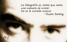 La fotografia es antes que nada, una manera de mirar. No es la mirada misma. Susan Sontag Fotografía de Luigi López. www.eyeem.com/u/luislopezrivera9 www.facebook.com/alyluigistudio.