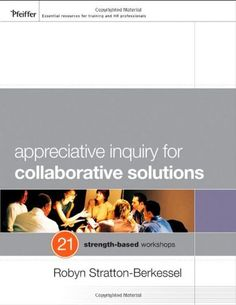 4. Appreciative Inquiry for Collaborative Solutions: 21 Strength-Based Workshops by Robyn Stratton-Berkessel, http://www.amazon.com/dp/0470483164/ref=cm_sw_r_pi_dp_.dZQpb02CGX4F.  Number four on the must read positive business list is this great summary on how the positive change technique of appreciative inquiry is linked to ideas like positive psychology and can be practically implemented in your business.  Chock full of great ideas you can use in your next workshop.