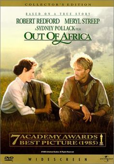 Out of Africa - cry the last 15 minutes every time.....MY FAVORITE MOVIE OF ALL TIME
