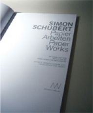 Simon Schubert: Papierarbeiten / Paperworks