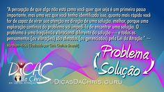 #DicasDaChris em #LeiDaAtração ... #Problema X #Solução