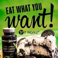 Simply take Fat Fighter up to an hour after eating, and it will absorb some of the fat and carbohydrates from your food so that your body doesn't. Call/Text Claudette 520-840-8770