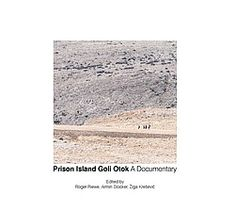 Prison Island - Goli Otok: A Documentary Prison, Documentaries, Island, Celestial, Outdoor, Traveling Husband, Graz, Architecture, Outdoors