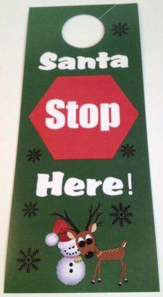 """Santa Stop Here"" door hanger created by Comet the reindeer. Santa will know for sure your child has been good when he sees this hanging on the door. $2.95"