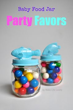 Repurpose Baby Food Jars: Fill with a candy and decorate the top to fit the party's theme