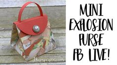 Mini Explosion Purse - Facebook Live - YouTube