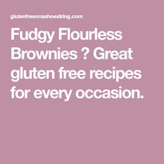 Fudgy Flourless Brownies ⋆ Great gluten free recipes for every occasion.