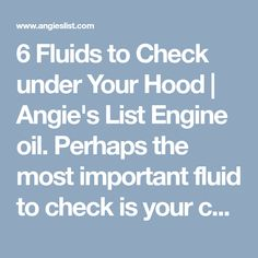 Checking your car's fluid levels is one of the best ways to maintain your car. Here are six fluids you can check each month to keep your car in tip-top shape. Honda Truck, Angie's List, Brake Fluid, Car Engine, Engineering, Advice, Oil, Cars, Sayings