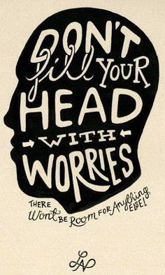 True. Worries should be a thing in the past. Be confident within yourself and know you can do it!
