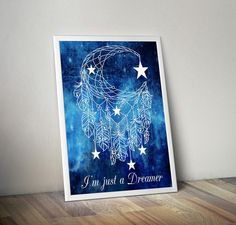 Dreamcatcher Print, Inspiration Wall Art, Im just a Dreamer, Motivational Print, Motivational Art, Nursery Wall Art, Baby Nursery Decor - pinned by pin4etsy.com