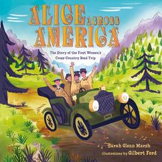 Buy Alice Across America: The Story of the First Women's Cross-Country Road Trip by Gilbert Ford, Sarah Glenn Marsh and Read this Book on Kobo's Free Apps. Discover Kobo's Vast Collection of Ebooks and Audiobooks Today - Over 4 Million Titles! Cross Country Trip, Country Roads, Bunny Book, Fine Arts College, Merian, County Library, Kids Writing, Women In History, The Book