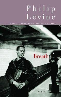 Breath by Philip Levine