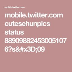 mobile.twitter.com cutesehunpics status 889098824530051076?s=09