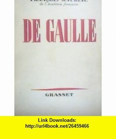 De Gaulle (9780828898614) Francois Mauriac , ISBN-10: 0828898618  , ISBN-13: 978-0828898614 ,  , tutorials , pdf , ebook , torrent , downloads , rapidshare , filesonic , hotfile , megaupload , fileserve