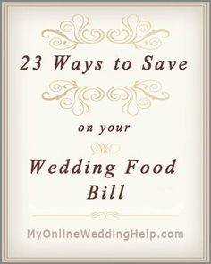 23 Ideas on how to save on  Wedding Food. | Affordable weddings | Wedding on a budget <3