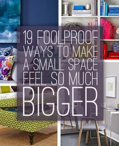 19 Foolproof Ways To Make A Small Space Feel So Much Bigger