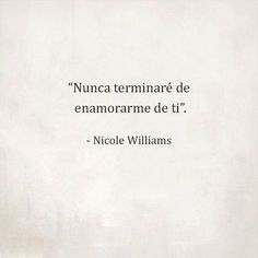 Sweet Words, Love Words, Amor Quotes, Life Quotes, Nicole Williams, Ex Amor, Frases Love, Cute Phrases, Quotes En Espanol