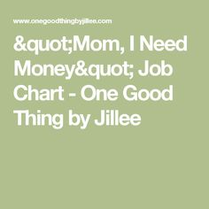 """Mom, I Need Money"" Job Chart - One Good Thing by Jillee"