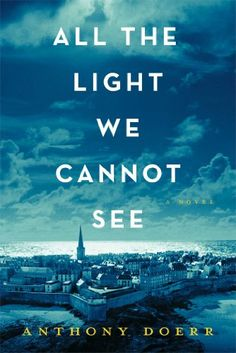 All the Light We Cannot See: A Novel set during World War II. 4.8 stars, a great summer read!