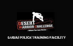 Desert Warrior Challenge  21 OCTOBER 2016  VENUE;DUBAI POLICE TRAINING FACILITY       THE DESERT WARRIOR CHALLENGE DUBAI RETURNS AND IS SET TO BE THE MOST CHALLENGING OBSTACLE EVENT YOU'VE WITNESSED YET.  WITH CHALLENGING OBSTACLES, ADRENALINE PUMPING CHALLENGES, GET READY TO RUN, JUMP, CRAWL, CLIMB, CARRY AND SLIDE YOUR WAY THROUGH A COURSE DESIGNED TO TEST PHYSICAL POWER, MENTAL METTLE, TEAM SPIRIT AND THE OVERALL FITNESS OF EVERY WARRIOR
