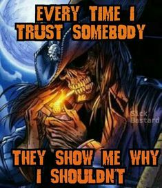 Id bother if i thought id het the truth. End this shit asshole. Dark Quotes, Wisdom Quotes, True Quotes, Best Quotes, Funny Quotes, Loyalty Quotes, Reaper Quotes, Linking Park, Biker Quotes