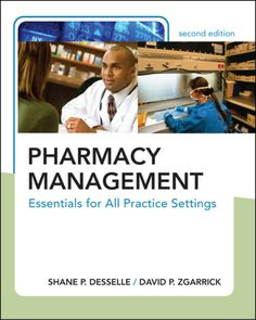 Pharmacy Management: Essentials for All Practice Settings, Second Edition, a book by Shane Desselle, David Zgarrick Pharmacy Books, Online Pharmacy, Hospital Pharmacy, Management Books, Mcgraw Hill, Learning Objectives, Operations Management, Pharmacology, Book Summaries