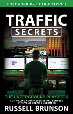 The Hardcover of the Traffic Secrets: The Underground Playbook for Filling Your Websites and Funnels with Your Dream Customers by Russell Brunson at Barnes