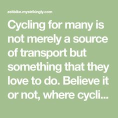Cycling for many is not merely a source of transport but something that they love to do. Believe it or not, where cycling can be a therapy for someone, it could be a stress buster Buy Bicycle, Bicycle Tires, Stress Busters, Cool Bicycles, Transportation, Cycling, Believe, Therapy, Motivation