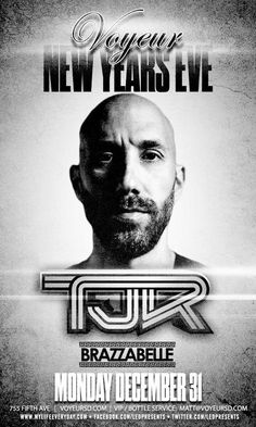 TJR & Brazzabelle NYE 2013 at Voyeur Tickets 12-31-12