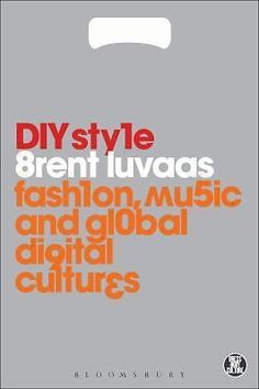 DIY Style: Fashion Music and Global Digital Cultures | eBay