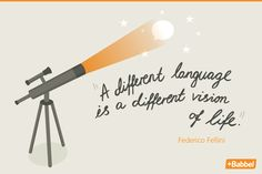 """Inspirational quotes to any language learning. """"A different language is a different vision of life."""""""