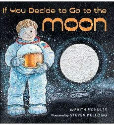 Because what child doesn't want to go to the moon? :) [If You Decide to Go to the Moon by Faith McNulty - Illustrator: Steven Kellogg] Sistema Solar, First Grade Science, Kindergarten Science, Teaching Science, Student Teaching, Preschool Education, Preschool Learning, Outer Space Theme, Moon Book