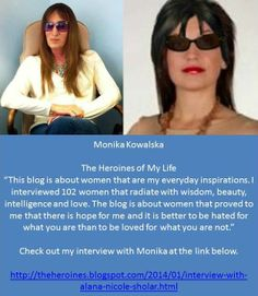 "Monika has a blog titled ""The Heroines of My Life."" I wish to thank Monika for her continued support and the kindness she shows to so many. Monika lives in Poland which allows us to be seen by folks outside of the U.S.A. Promoting a book is really tough, but with the help of Monika and others like her we are becoming a bit more visible to the world.  Feel free to share.  http://theheroines.blogspot.com/2014/01/interview-with-alana-nicole-sholar.html"