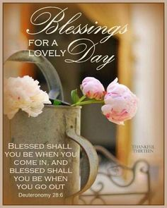 Deuteronomy Blessed shall you be when you come in. and blessed you shall… Good Morning Good Night, Good Morning Quotes, Morning Images, Blessed Morning Quotes, Morning Sayings, Blessed Sunday, Morning Morning, Night Quotes, Monday Morning
