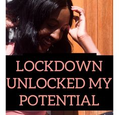 LOCKDOWN UNLOCKED MY POTENTIAL – valerynangula.com How Its Going, I Cannot Wait, My Passion, Better Life, To Tell, Lifestyle Blog, My Books, Blogging, About Me Blog