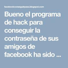 Bueno el programa de hack para conseguir la contraseña de sus amigos de facebook ha sido adaptado Online, ya no tendrán que descargar el pr... Hack Password, Facebook, Friends