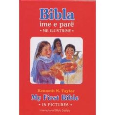 My First Bible in pictures - Albanian - English Children's Bible / Bibla ime e Pare Me ilustrime / 125 stories from the Bible simply presented for young children with colour illustrations  $24.99