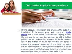 Yelp Jessica psychic say If there is one subject student is frightened of Mathematics. For majority of the students, Math comes as a nightmare and compounding the situation, rather than going up against their trepidation, they tend to flee from it. Furthermore, this is the place a decent math coach comes into the photo. A qualified and great math mentor can positively change the whole situation the length of the students is agreeable. Math is a particular subject and keeping in mind the end…