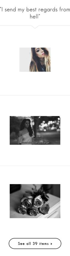 """""""I send my best regards from hell"""" by alex4everstar ❤ liked on Polyvore featuring alexcharacters, chrissy costanza, pictures, subtitles, quotes, black and white, photos, filler, text and phrase"""