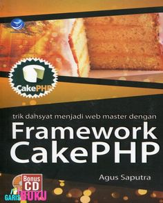 Trik Dahsyat Menjadi Web Master Dengan Framework CakePHP