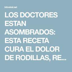 LOS DOCTORES ESTAN ASOMBRADOS: ESTA RECETA CURA EL DOLOR DE RODILLAS, REGENERA LOS HUESOS Y LAS ARTICULACIONES DE INMEDIATO - Info Viral