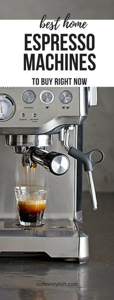 Best Home Espresso Machines From Just Under 30 To A Bit Of Splurge At 700 Ive Narrowed Down The You Can Buy This Year